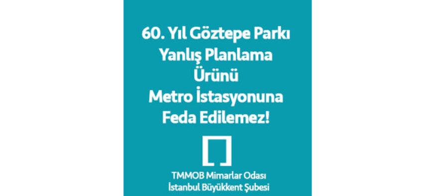 60. Yıl Göztepe Parkı Yanlış Planlama Ürünü Metro İstasyonuna Feda Edilemez!