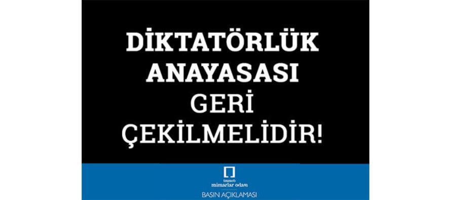 Diktatörlük Anayasası Geri Çekilmelidir!