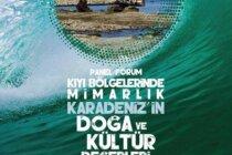 """Panel: """"Kıyı Bölgelerinde Mimarlık: Karadeniz'in Doğa ve Kültür Değerleri Risk Altında"""""""
