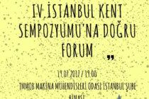 IV. İstanbul Kent Sempozyumu'na Doğru Forum'a Davet