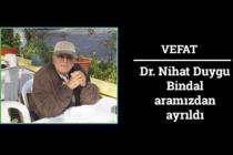 Dr. Nihat Duygu Bindal'ı Kaybettik