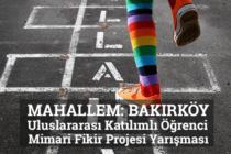 """""""MAHALLEM: BAKIRKÖY"""" Öğrenci Mimari Fikir Projesi Yarışması Soru ve Cevapları Yayımlandı"""
