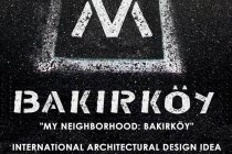 """MY NEIGHBORHOOD: BAKIRKÖY"" INTERNATIONAL ARCHITECTURAL DESIGN IDEA COMPETITION FOR STUDENTS"