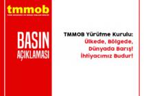 TMMOB: Ülkede, Bölgede, Dünyada Barış. İhtiyacımız Budur!