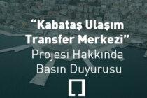 """""""Kabataş Ulaşım Transfer Merkezi"""" Projesi Hakkında Basın Duyurusu"""