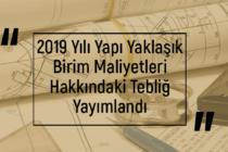 2019 Yılı Yapı Yaklaşık Birim Maliyetleri