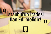 Basın Açıklaması: İstanbul'un İradesi İlan Edilmelidir!
