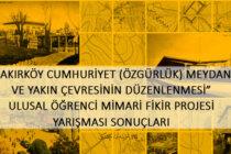 """Bakırköy Cumhuriyet (Özgürlük) Meydanı ve Yakın Çevresinin Düzenlenmesi"""" Ulusal Öğrenci Mimari Fikir Projesi Yarışması Sonuçlandı"""