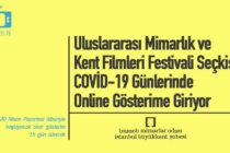 Uluslararası Mimarlık ve Kent Filmleri Festivali Seçkisi, COVİD-19 Günlerinde Online Gösterime Girdi