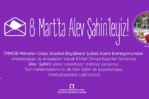 8 Mart'ta Alev Şahin'leyiz! – Mektup Çağrısı