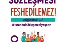 İstanbul Sözleşmesi Feshedilemez!