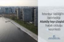 İstanbul Valiliği'nin belirlediği Ataköy kıyı çizgisinin hatalı olduğu kesinleşti