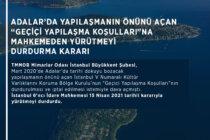 Adalar'da yapılaşmanın önünü açan 'Geçici Yapılaşma Koşulları'namahkemeden yürütmeyi durdurma kararı