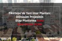 Fikirtepe'de Yeni İmar Planları: Dönüşüm Projesinin Etap Planlarına Karşı İptal Davası Açıldı
