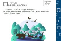7334 Sayılı Turizm Teşvik Kanunu Doğayı, Ekosistemi ve İnsanlığın Ortak Mirasını Tehdit Etmektedir