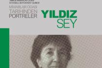 """Yeni Yayın: """"Mimarlar Odası Tarihinden Portreler: Yıldız Sey"""""""